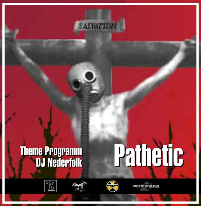 Radio & Podcast : DJ Nederfolk : Theme Program : Pathetic