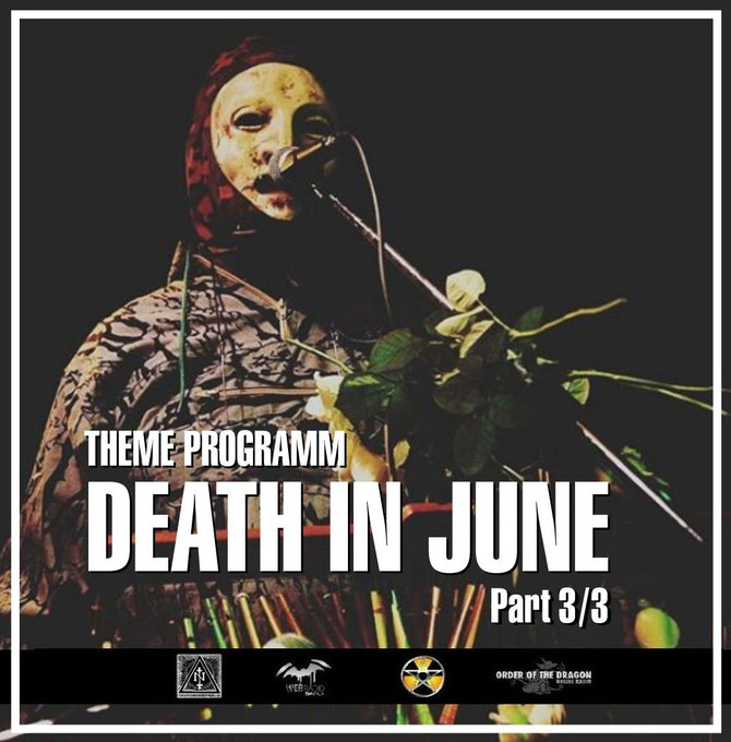 Radio & Podcast :DJ Nederfolk : Thema : Eternal Death In June / Part 3/3