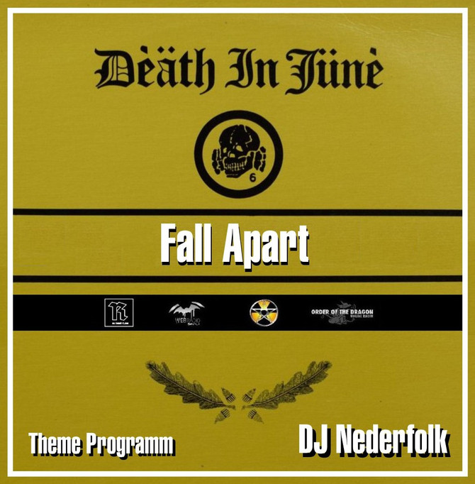 Radio & Podcast : DJ Nederfolk : Fall apart : Death in June special