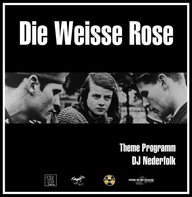 Radio & Podcast : DJ Nederfolk : Die Weisse Rose / Murderers & Martyrs