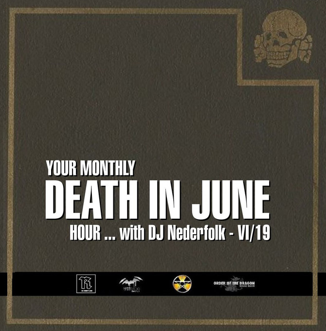 Radio & Podcast : DJ Nederfolk : Your monthly DEATH IN JUNE hour 06-2019