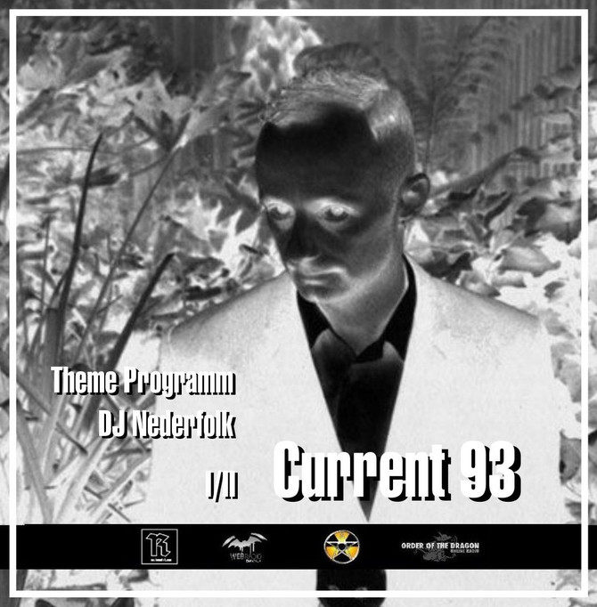 Radio & Podcast : DJ Nederfolk : Theme Current 93 - David Tibet / Part I