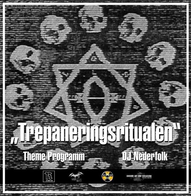 Radio & Podcast :DJ Nederfolk : Theme : Trepaneringsritualen