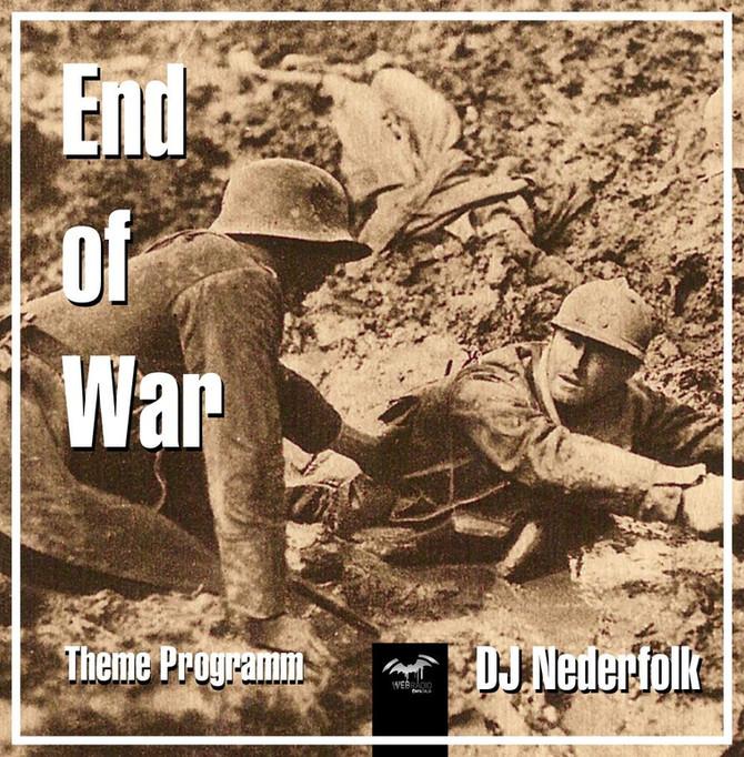Radio & Podcast : DJ Nederfolk : Theme Programm : End of War