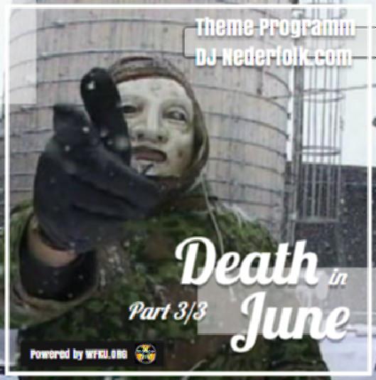 Uploaded : Podcast : Eternal Death in June / Part III