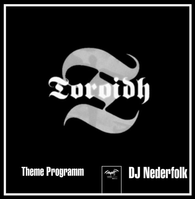 Radio & Podcast : DJ Nederfolk : Theme : Toroidh / Martial Music