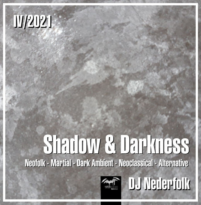 "Radio & Podcast : DJ Nederfolk : Neofolk ""Shadow & Darkness"" mix April 2021"