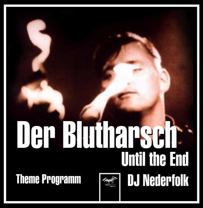 Radio & Podcast : DJ Nederfolk : Der Blutharsch, untill the End