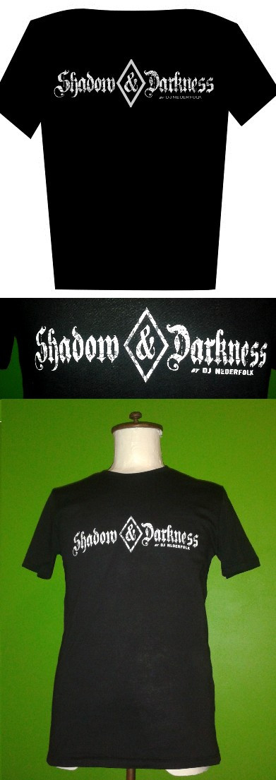 T-Shirt : Shadow & Darkness  : 25 $ (all in)