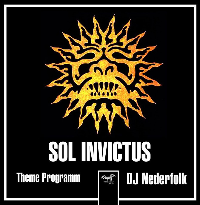 Radio & Podcast : DJ Nederfolk : Thema Neofolk : Sol Invictus