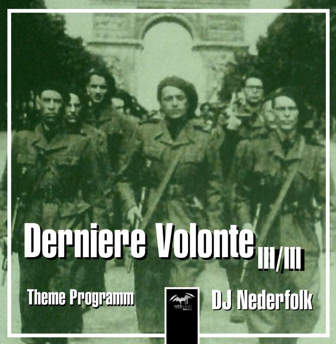 Radio & Podcast : DJ Nederfolk : Thema : Derniere volonte : Part 3/3