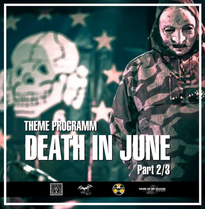 Radio & Podcast : DJ Nederfolk : Thema : Eternal Death In June / Part 2/3