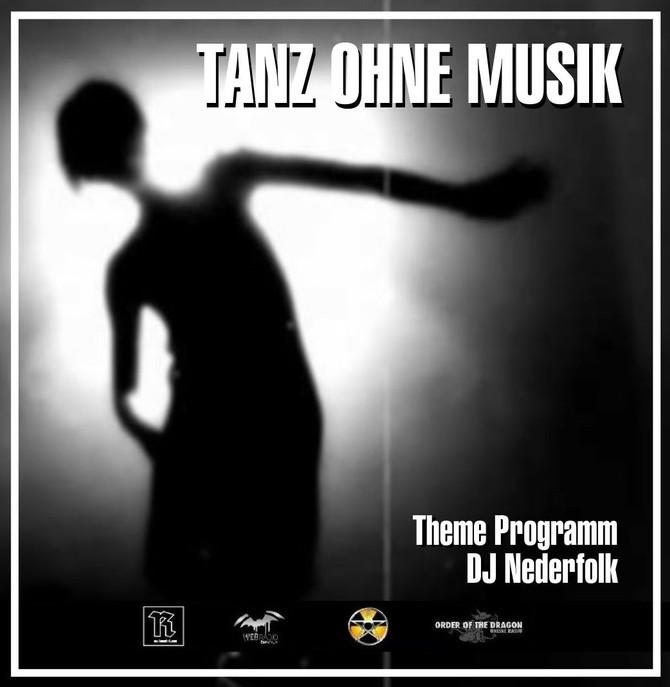 Radio & Podcast :DJ Nederfolk : Theme Program : Tanz Ohne Musik