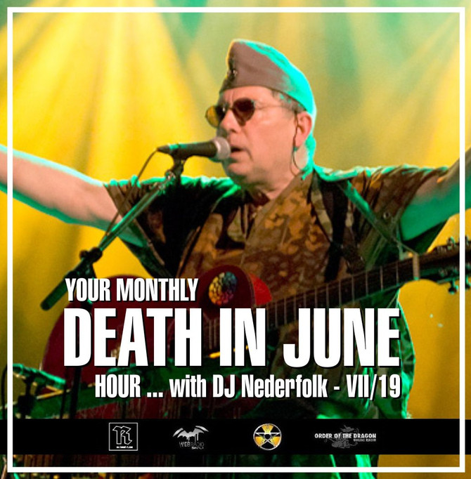 Radio & Podcast : DJ Nederfolk : Summer vibes... DEATH IN JUNE hour 07-2019