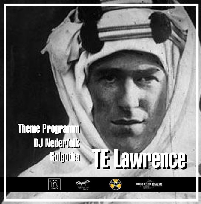 Radio & Podcast : DJ Nederfolk : TE Lawrence of Arabia by Golgotha