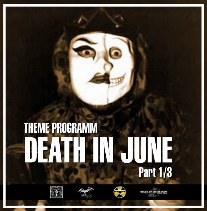 Radio & Podcast : DJ Nederfolk : Thema : Eternal Death In June / Part 1/3