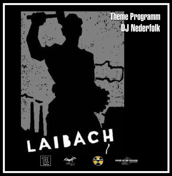 Radio & Podcast : DJ Nederfolk : Theme : Laibach I/II : 'Retro'