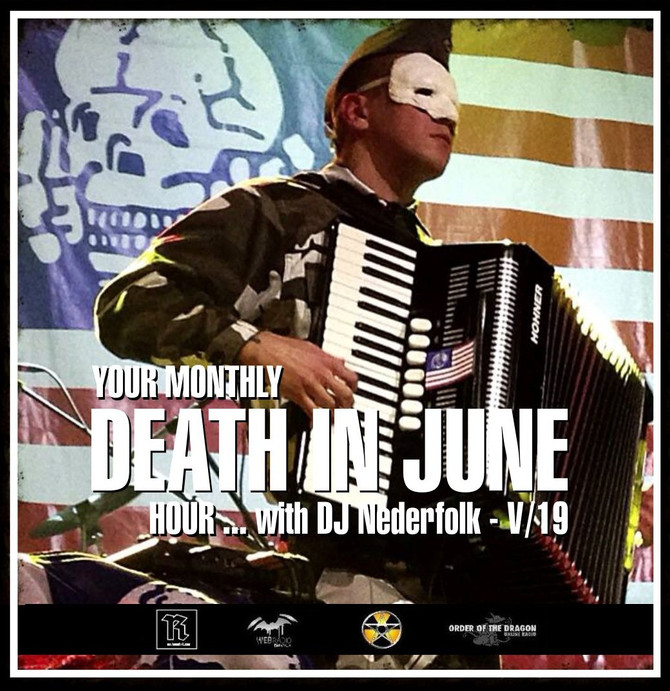Radio & Podcast :DJ Nederfolk : Your monthly DEATH IN JUNE hour 05-2019