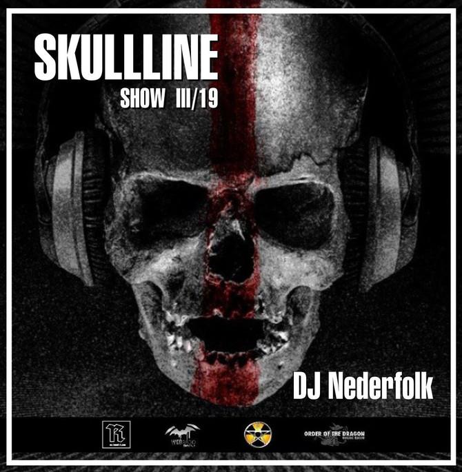 "Radio & Podcast : DJ Nederfolk : Skullline Show ""Shadow & Darkness"" Mix March 2019"