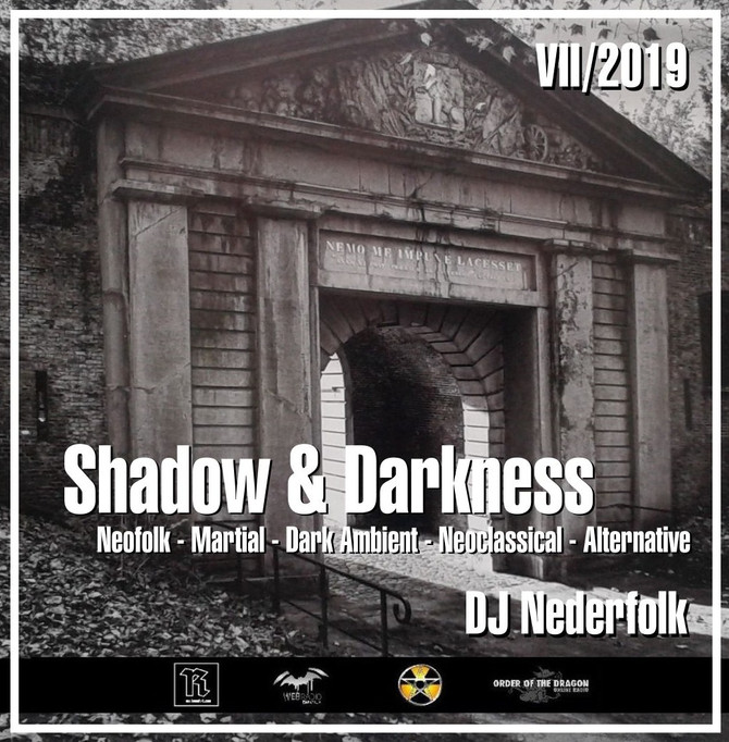 "Radio & Podcast : DJ Nederfolk : Neofolk ""Shadow & Darkness"" mix July 2019"