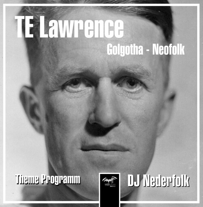 Radio & Podcast : DJ Nederfolk : TE Lawrence of Arabia by Golgotha