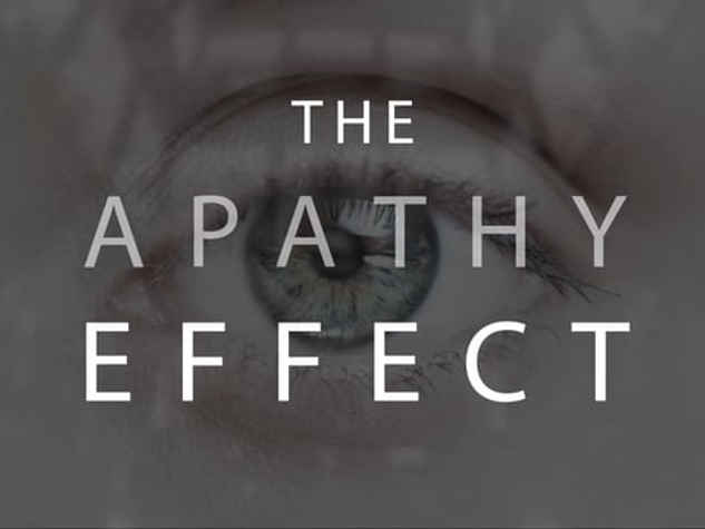 THE APATHY EFFECT