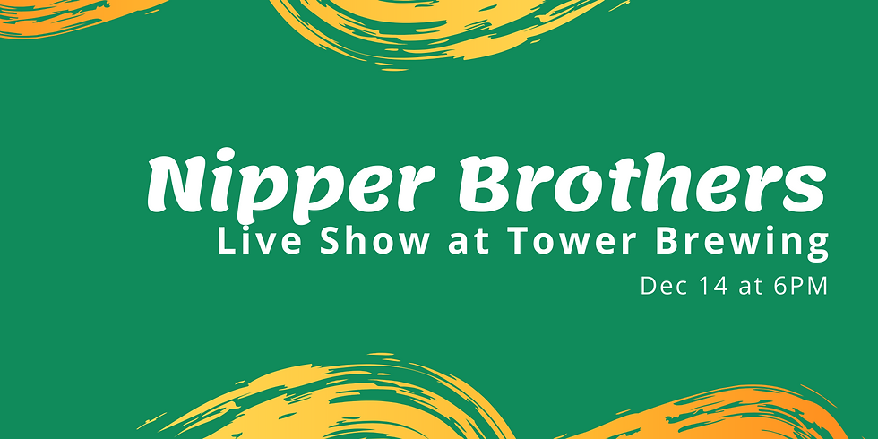 Nipper Brothers Live at Tower Brewing