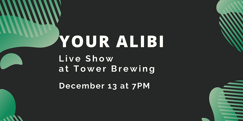 Your Alibi Live at Tower Brewing