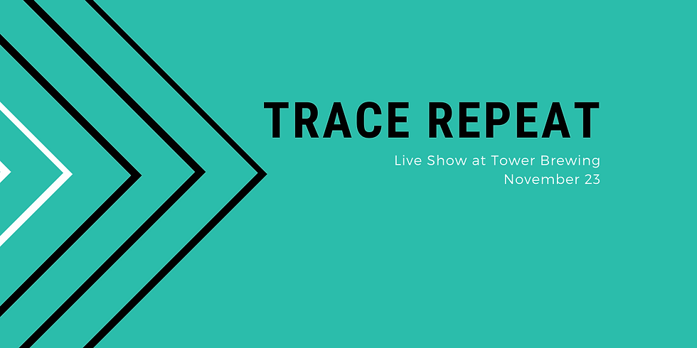 Trace Repeat Live at Tower Brewing
