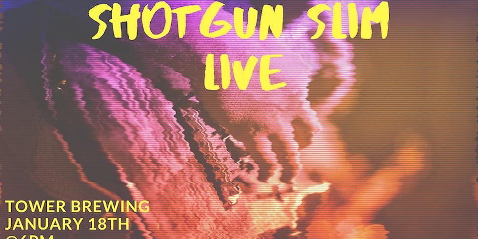 Shotgun Slim! Live