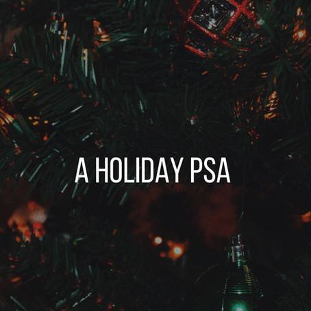 A Holiday PSA