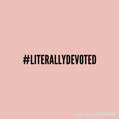 #LiterallyDevoted