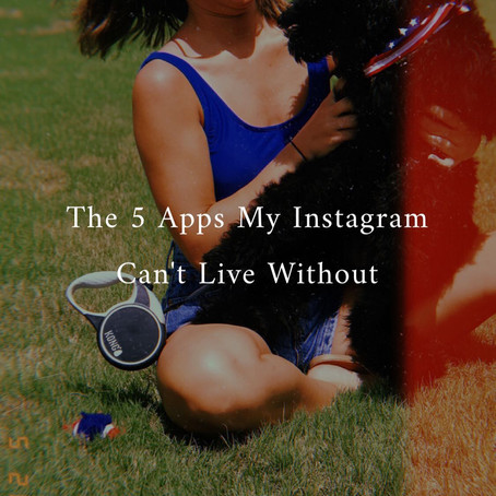 The 5 Apps My Instagram Can't Live Without