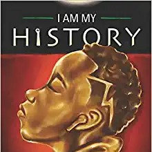 I Am My History