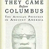 They Came Before Columbus: The African Presence in Ancient America (Journal of A