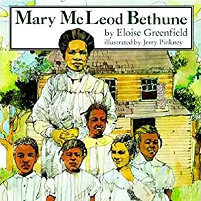 Mary McLeod Bethune by Eloise Greenfield Illustrated by Jerry Pinkney