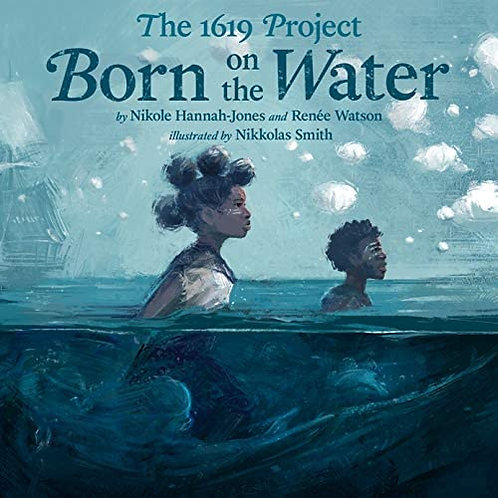 [PRE-ORDER]The 1619 Project: Born on the Water