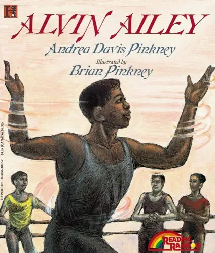 Alvin Ailey by Andrea Davis Pinkney Illustrated by Brian Pinkney
