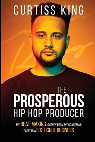 The Prosperous Hip Hop Producer: My Beat-Making Journey from My Grandma's Patio