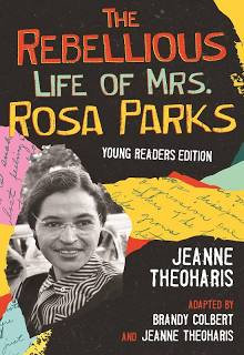 The Rebellious Life of Mrs. Rosa Parks Young Readers Edition