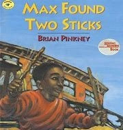 Max Found Two Sticks (Reading Rainbow Book) by Brian Pinkney
