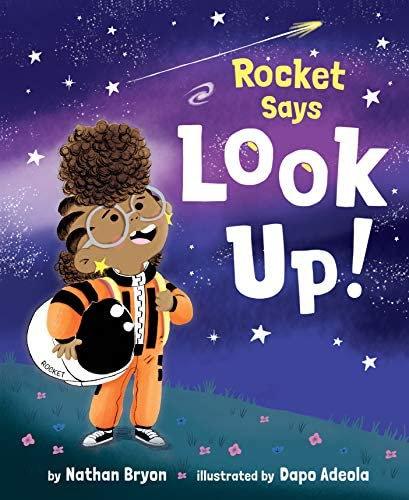 Rocket Says Look Up!  By Nathan Bryon
