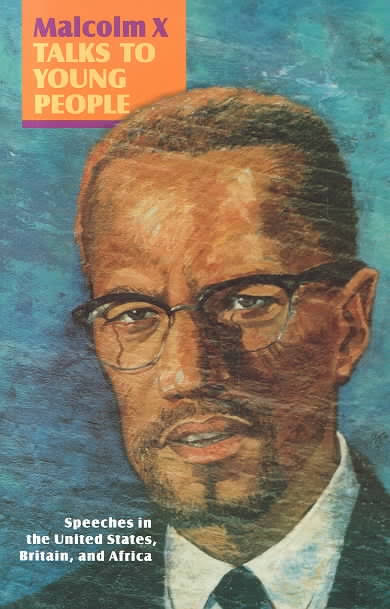 Malcolm X Talks to Young People: Speeches in the United States, Britain, and Afr