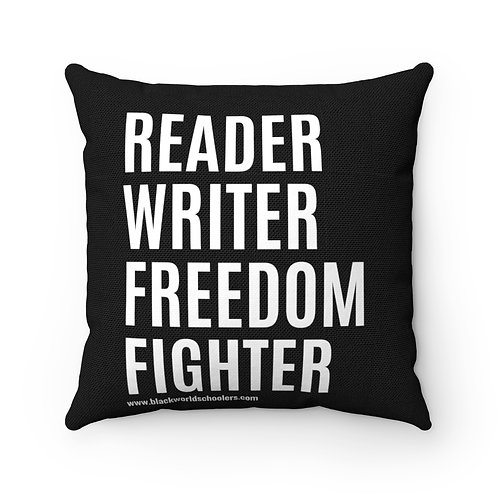 READER, WRITER, FREEDOM FIGHTER!  Polyester Square Pillow