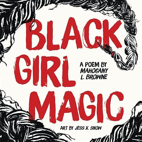 Black Girl Magic: A Poem