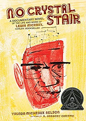 No Crystal Stair: A Documentary Novel of the Life & Work of Lewis Michaux
