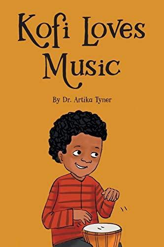 Kofi Loves Music by Artika Tyner (Ages 0-5)