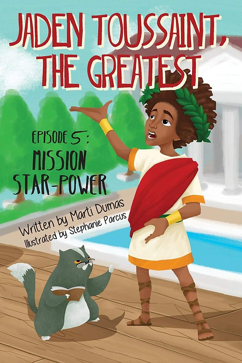 Jaden Toussaint, the Greatest Episode 5: Mission Star-Power [Ages 5-10]