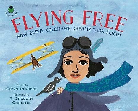 Flying Free: How Bessie Coleman's Dreams Took Flight (A Sweet Blackberry Book)