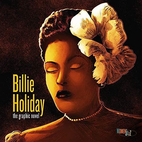 *Adult* Billie Holiday: The Graphic Novel: Women in Jazz
